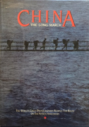CHINA - The Long March The World's Great Photographers Retrace the Route on the Fiftieth Anniversary  Text by Anthony Lawrence  Photographers: B. Brake, D. X. Hua, K. Dunkan, E. Ferorelli, G. Gerster, G. Heisler, J.P. Laffont, P. Lau, L. K. Tai, L. X. Jun, M. E. Mark, L. Meier, H. Sund, H. Verhufen, W. W. Lan, A. Woolfitt, M. Yamashita, Y. Shaoming, Z. H. Song  Intercontinental Publishing Corporation - China National Publishing Industry  China Photographic Publishing House  Bejing, 1986  יד שניה, במצב מעולה