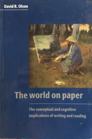 The World on Paper, , David R. Olson The conceptual and cognitive implications of writing and reading  Cambridge University Press  Great Britain, 1996  יד שניה, במצב שמור  (כריכה רכה), חדר קריאה חנות לספרים ישנים וחדשים