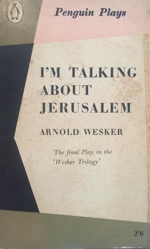 חדר קריאה חנות לספרים ישנים וחדשים ,I'm Talking about Jerusalem, Arnold Wesker The final Play in Wesker Trilogy  Penguin Plays  London, 1960  יד שניה, במצב שמור
