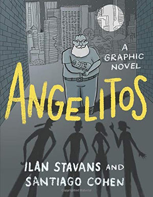 Angelitos - A Graphic Novel, Ilan Stavans and Santiago Cohen  Mad Creek Books  South Korea, 2018  יד שניה, חדר קריאה חנות לספרים ישנים וחדשים