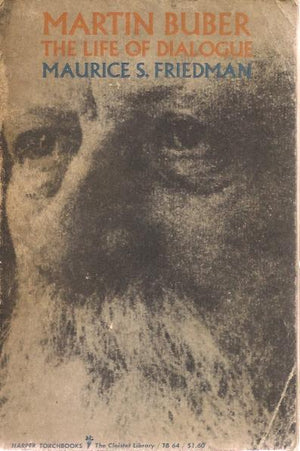 MARTIN BUBER, The Life of Dialogue, Maurice S. Friedman, בובר, יד שנייה, חדר קריאה