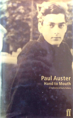 Hand to Mouth - A Chronicle of Early Failure, Paul Auster Faber and Faber  London, 1997  יד שניה, במצב מצוין, חדר קריאה חנות לספרים ישנים וחדשים