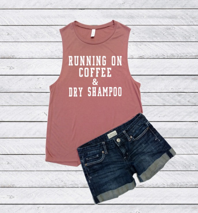 Running On Coffee and Dry Shampoo Muscle T-Shirt