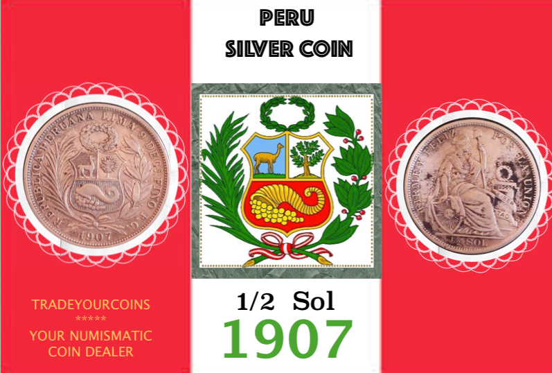 1907 Peru 1/2 Sol, Silver Coin Lot:304 - Trade your coins