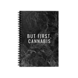 But First, Cannabis Spiral Notebook -- Ken Ahbus