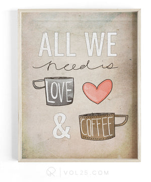 All We Need Is Love and Coffee | Textured Cotton Canvas Art Print | VOL25