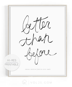 Better Than Before | High quality Large scale printable art
