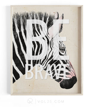 Be Brave | Textured Cotton Canvas Art Print | VOL25