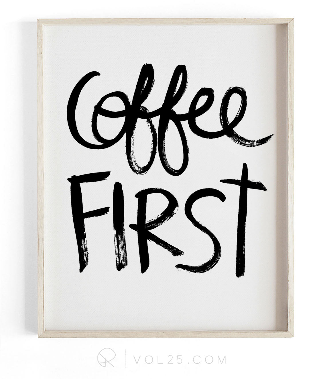 Coffee First Brush Script | Textured Cotton Canvas Art Print | VOL25