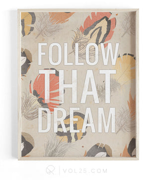 Follow That Dream | Textured Cotton Canvas Art Print | VOL25