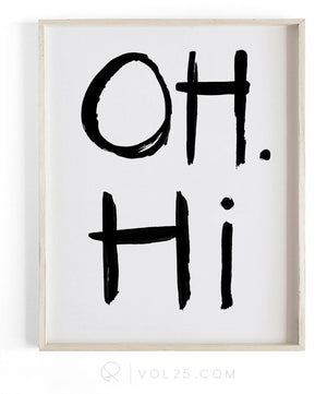 Oh. Hi Brush Script | Textured Cotton Canvas Art Print | VOL25