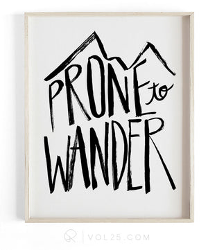 Prone To Wander Brush Script | Textured Cotton Canvas Art Print | VOL25