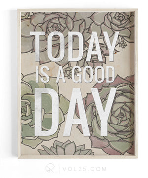 Today Is A Good Day | Textured Cotton Canvas Art Print | VOL25
