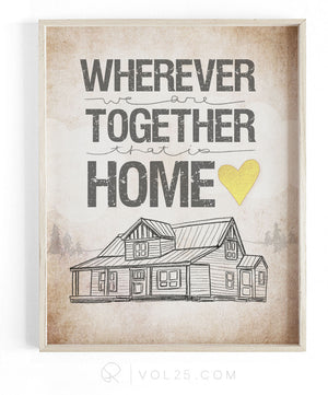 Wherever We Are Together Series | Cabin | Textured Cotton Canvas Art Print | VOL25