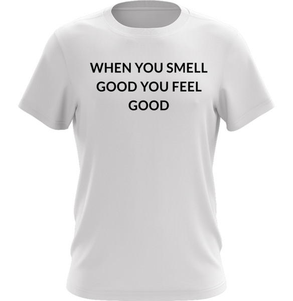 When You Smell Good You Feel Good