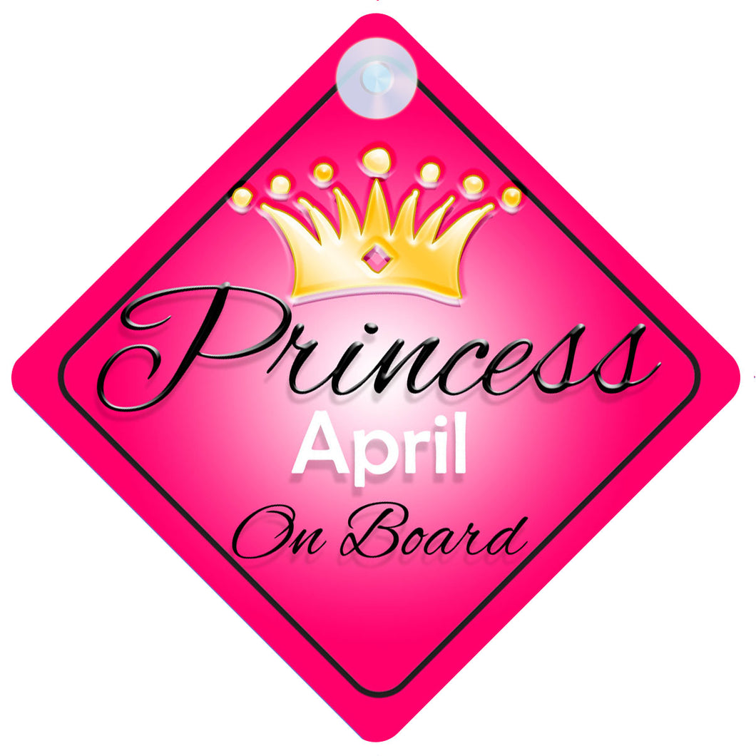 Princess 001 April Baby on Board / Child on Board / Princess on Board Sign
