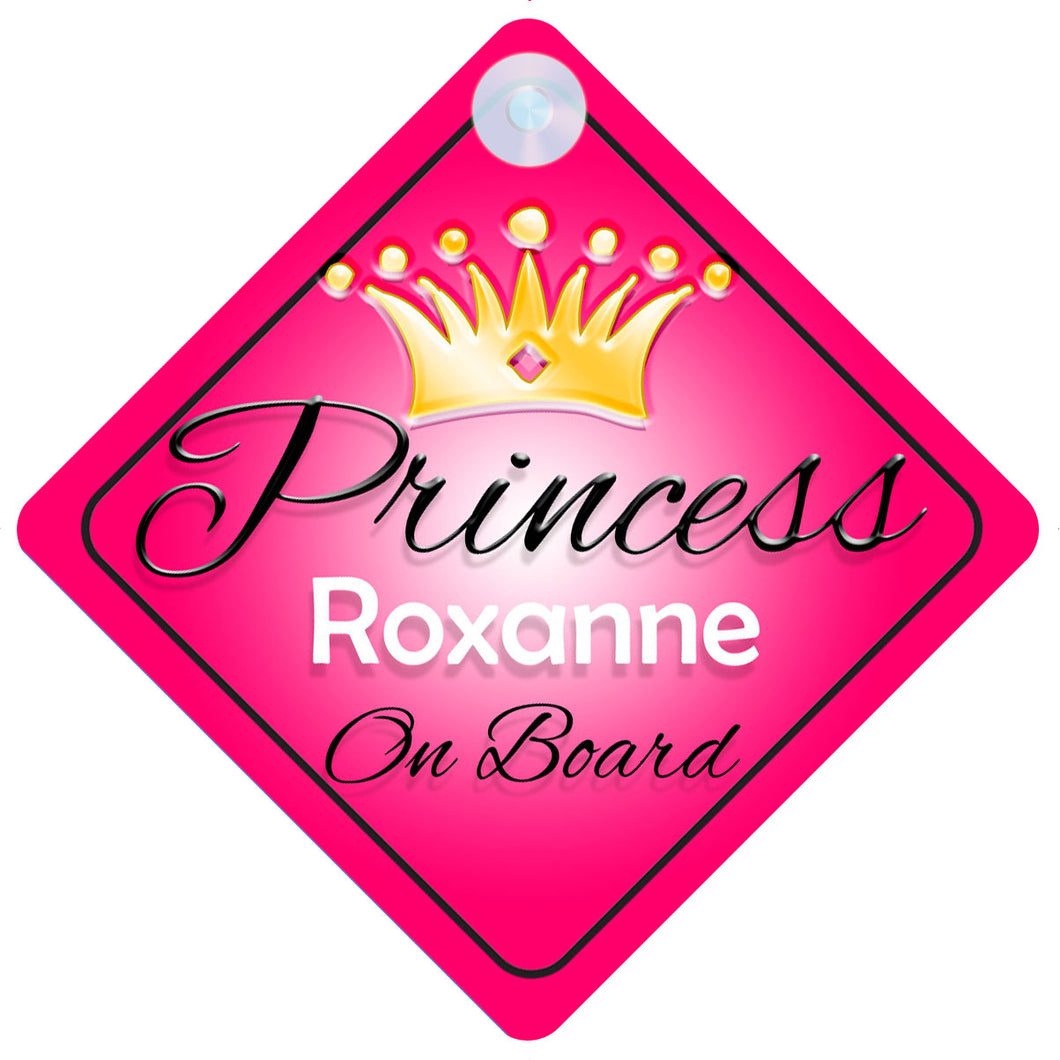 Princess 001 Roxanne Baby on Board / Child on Board / Princess on Board Sign