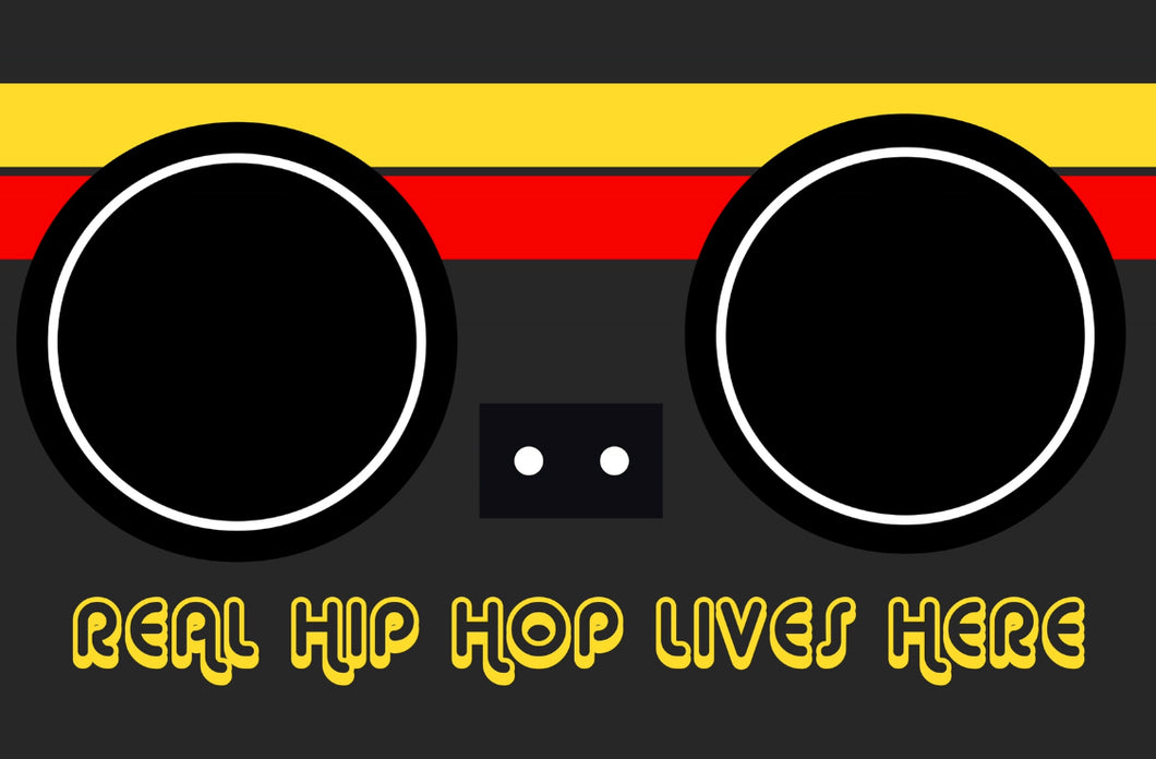 """Real Hip Hop Lives Here"""