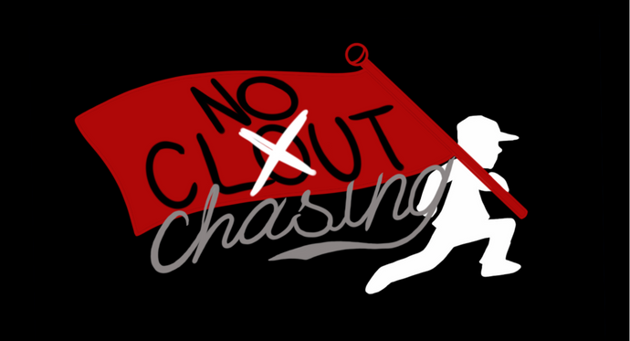 No Clout Chasing