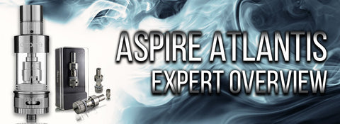 Aspire Atlantis: A Tank for the Newcomers - Expert Overview