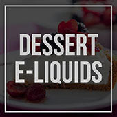 Dessert E-liquids in the USA, Canada, UK, Germany