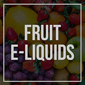 Fruit E-liquids in the USA, Canada, UK, Germany