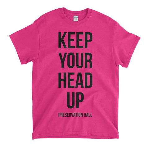 Keep Your Head Up Unisex Tee - Heliconia Pink