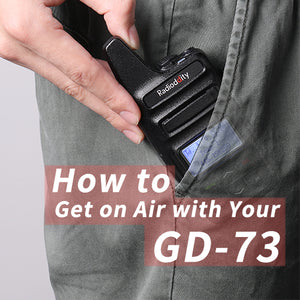 How to Get on Air with Your Radioddity GD-73