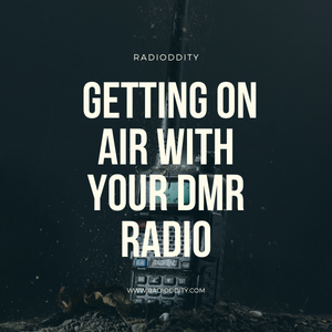 Getting on Air with Your DMR Radio V1.0