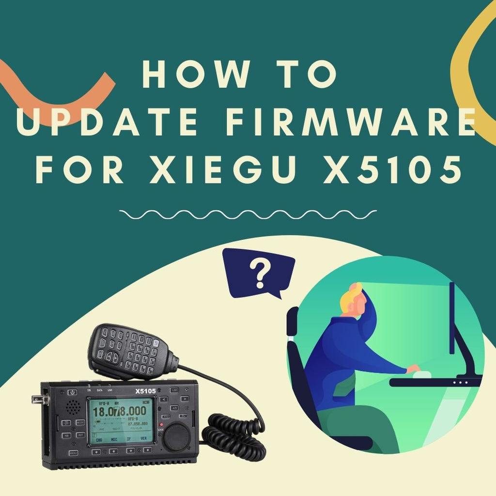How to Update Xiegu X5105 Firmware? | 2021 Latest Guidance
