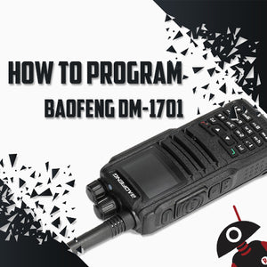 How to Program Baofeng DM-1701 DMR (Updated: 2020 April)