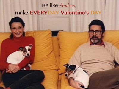 Be like Audrey, make EVERYDAY Valentine's Day!