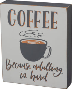 Wood Sign - Coffee Because Adulting is Hard