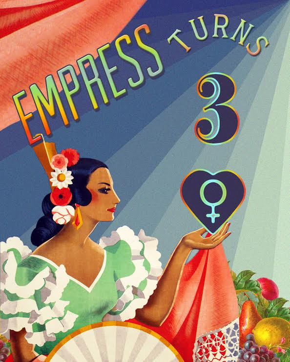 EMPRESS THREE YEAR ANNIVERSARY!