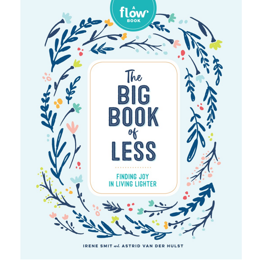 Big Book of Less: Finding Joy in Living Lighter, The