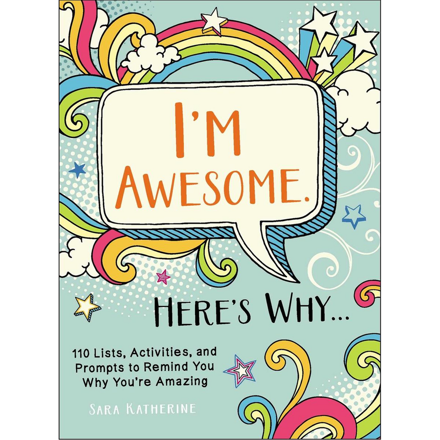 I'm Awesome. Here's Why..: 110 Lists, Activities, and Prompt