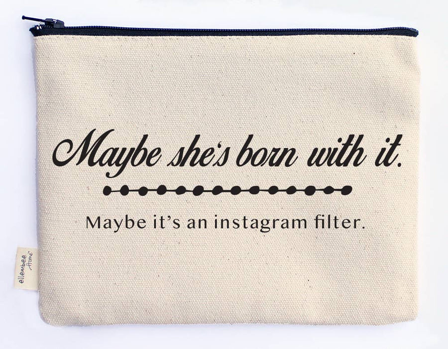 Maybe She's Born With It Zipper Pouch