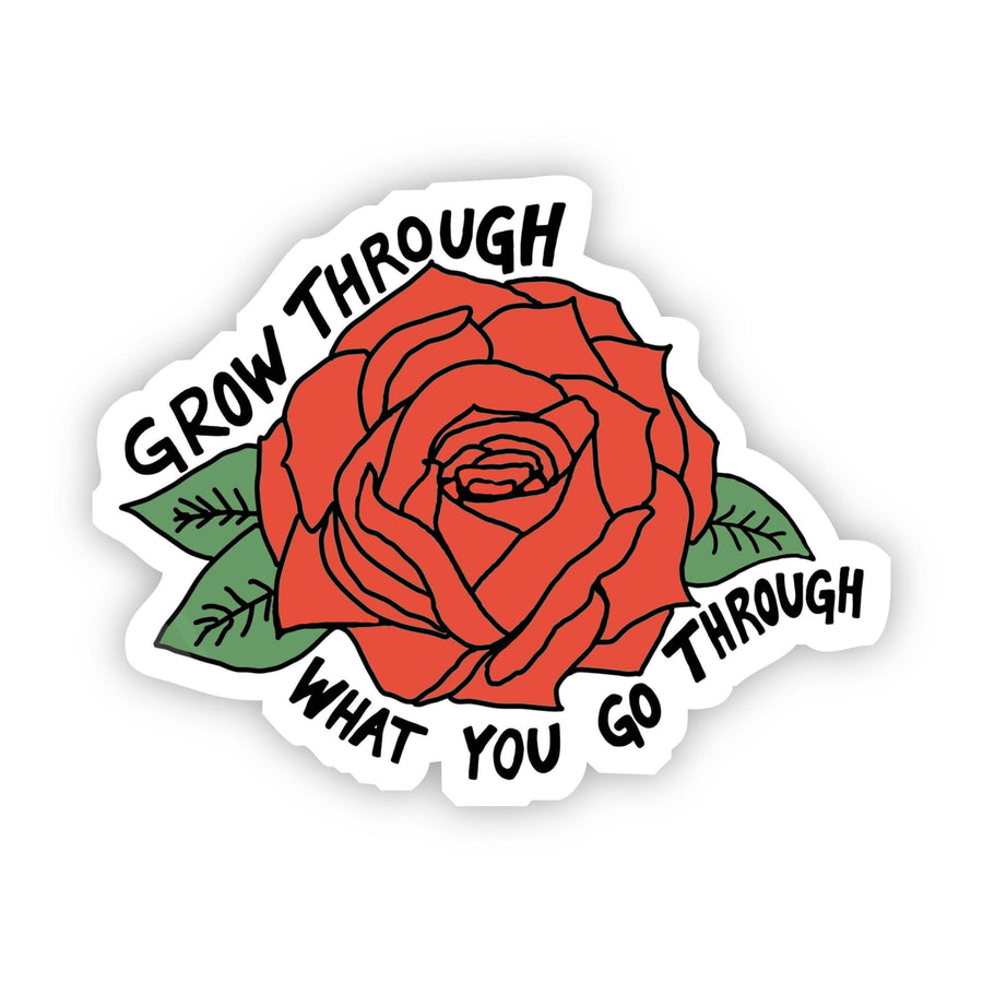 Grow Through What you go Through Red Rose Sticker