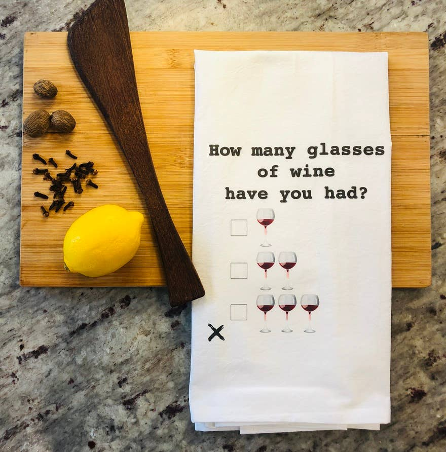 How Many Glasses of Wine Have You Had? Tea Towel