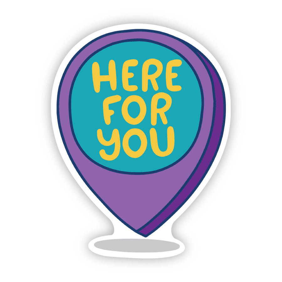 Here For You - Mental Health Awareness Sticker