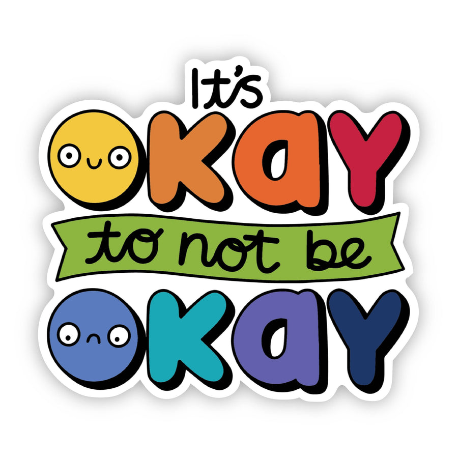 It's Okay To Not Be Okay - Mental Health Awareness Sticker