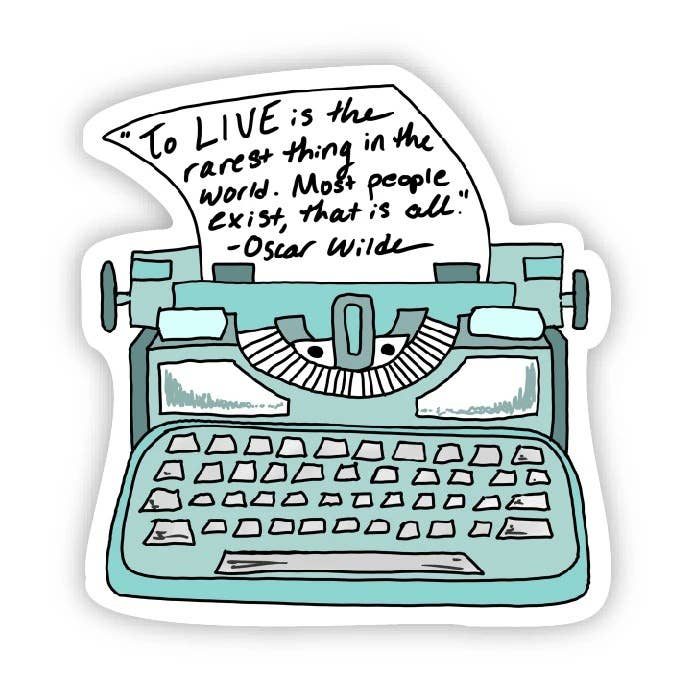 To Live is The Rarest Thing in The World Oscar Wilde Sticker