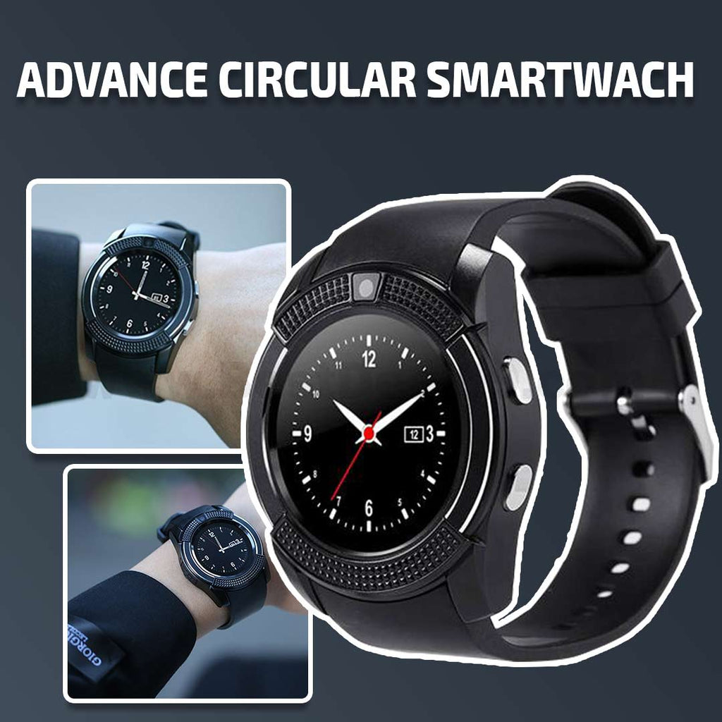 ADVANCE CIRCULAR SMARTWATCH (NEW 2019)