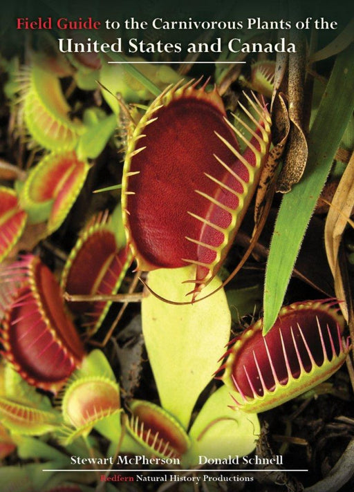Field Guide to the Carnivorous Plants of the United States and Canada By Stewart McPherson and Donald Schnell