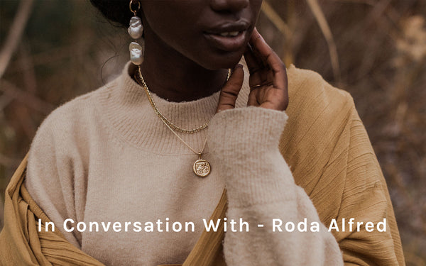In Conversation With - Roda Alfred