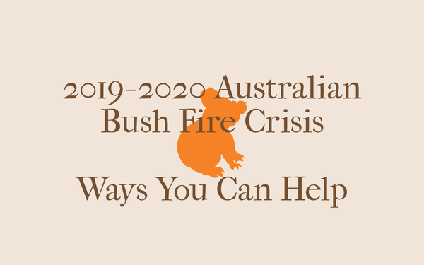 2019-2020 Australian Bush Fire Crisis - Ways You Can Help