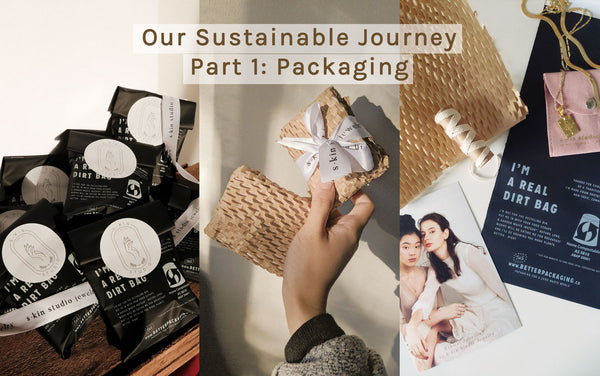 Our Sustainable Journey | Part 1: Packaging
