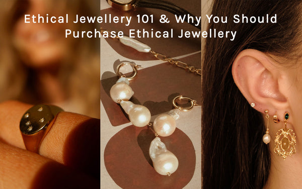 What is Ethical Jewellery? Why You Should Purchase Ethical Jewellery