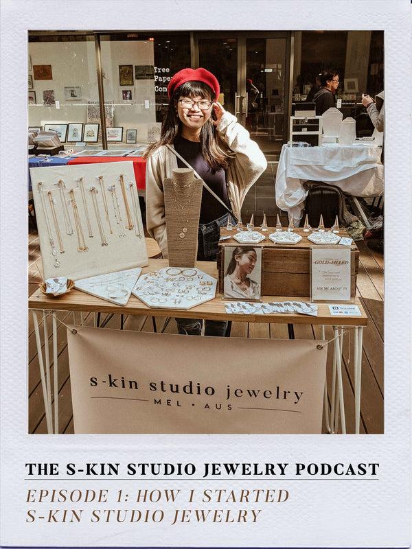 Podcast Episode 1: How I Started S-kin Studio Jewelry