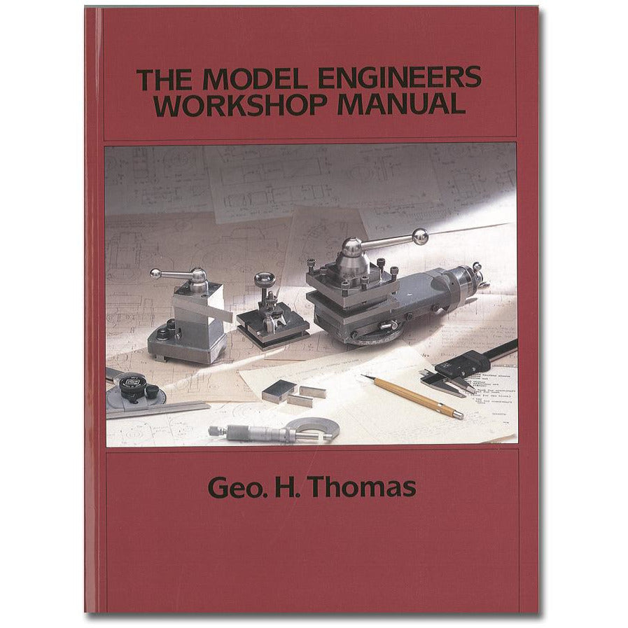 Model Engineers Workshop Manual by George H Thomas